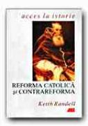 Reforma Catolica si Contrareforma - RANDELL Keith, Trad. MIHAIL Raluca