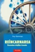 Reincarnarea. Povestea vietilor trecute - Roy Stemman