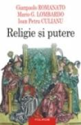 Religie si putere (editia a II-a) - Ioan Petru Culianu, Gianpaolo Romanato, Mario G. Lombardo