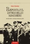 Reportajul interbelic romanesc. Senzationalism, aventura si extremism politic - Radu Ciobotea