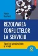 Rezolvarea conflictelor la serviciu. Tipuri de personalitate si solutii - Nelson Bouchard