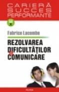 Rezolvarea dificultatilor de comunicare - Fabrice Lacombe