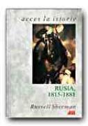 Rusia, 1815 - 1881 - SHERMAN Russell, Trad. PARASCHIVESCU Radu