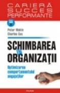 Schimbarea in organizatii. Optimizarea comportamentului angajatilor - Peter Makin, Charles Cox