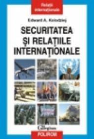 Securitatea si relatiile internationale - Edward A. Kolodziej