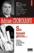 Sic transit gloria... Cronica subiectiva a unui cincinal in trei ani si jumatate (mai 2001-octombrie 2004) - Adrian Cioroianu
