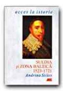 Suedia si Zona Baltica,1523-1721 - STILES Andrina, Trad. PARASCHIVESCU Radu