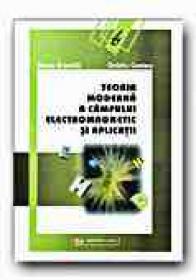 Teoria Moderna A Campului Electromagnetic si Aplicatii - GAVRILA Horia, CENTEA Ovidiu