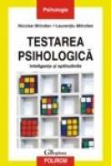 Testarea psihologica. Inteligenta si aptitudinile - Nicolae Mitrofan, Laurentiu Mitrofan