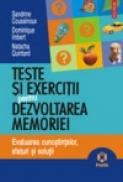 Teste si exercitii pentru dezvoltarea memoriei. Evaluarea cunostintelor, sfaturi si solutii - Sandrine Coussinoux, Dominique Imbert, Natacha Quintard
