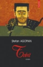 Tobit (editia a II-a, revazuta) - Stefan Agopian