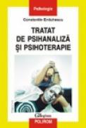 Tratat de psihanaliza si psihoterapie - Constantin Enachescu