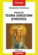 Tratat de teoria cercetarii stiintifice - Constantin Enachescu