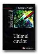 Ultimul Cuvant - NAGEL Thomas, Trad. CHIROIU Germina