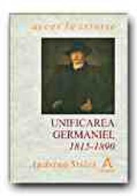Unificarea Germaniei, 1815-1890 - STILES Andrina, Trad. POPESCU Mihai