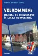 Velkommen!. Manual de conversatie in limba norvegiana. Editie noua - Sanda Tomescu Baciu