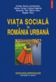 Viata sociala in Romania urbana - Dumitru Sandu, Mircea Comsa, Cosima Rughinis, Alexandru Toth, Malina Voicu