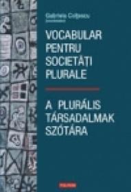 Vocabular pentru societati plurale / A pluralis tarsadalmak szotara - Gabriela Coltescu