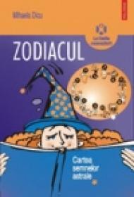 Zodiacul. Cartea semnelor astrale - Mihaela Dicu