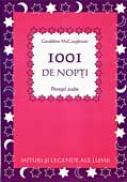1001 De Nopti. Povesti Arabe - McCAUGHREAN Geraldine, Ilustr. FOWLER Rosamund, Trad. FRATILA Augustin
