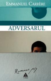 Adversarul - Emmanuel Carrere