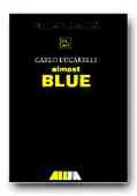 Almost Blue - LUCARELLI Carlo, Trad. GADEI Radu