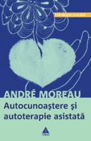 Autocunoastere si autoterapie asistata - Andre Moreau