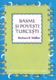 Basme si Povesti Turcesti - WALKER Barbara K., Trad. SALOMIE George