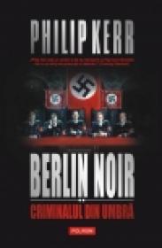 Berlin Noir II. Criminalul din umbra - Philip Kerr