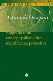 Biografia unui concept psihanalitic: Identificarea proiectiva - Brindusa Orasanu