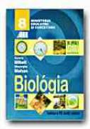 Biologie. Manual Pentru Clasa A Viii-a (limba Maghiara) - MIHAIL Aurora, MOHAN Gheorghe, Trad. KISS BITAY Eva, SYEKELY Gyozo Tiberiu