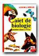 Caiet De Biologie Pentru Clasa A Vi-a (editia A 2-a) - MIHAIL Aurora