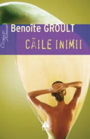 Caile inimii - Benoite Groult