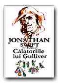 Calatoriile Lui Gulliver - SWIFT Jonathan, Trad. LEVITCHI Leon D.