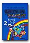 Carte De Colorat, Decupat, Traforat, Jocuri 2 - ZANDES Ioan Stefan