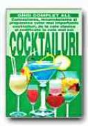 Cocktailuri. Cunoasterea, Recunoasterea si Prepararea Celor Mai Importante Cocktailuri,de La Cele Clasice La Cele Noi - FALCONI Ezio, Trad. GADEI Radu