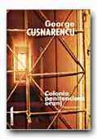 Colonia Penitenciara Oranj - CUSNARENCU George