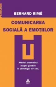 Comunicarea sociala a emotiilor. - Bernard Rime