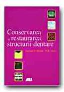 Conservarea si Restaurarea  Structurii Dentare - MOUNT Graham J., HUME W.R.,  Trad. ANDREICA Ramona