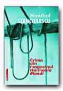 Crima Din Magazinul Harmonia Mundi - STANCIULESCU Hanibal