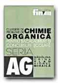 Culegere De Probleme De Chimie Organica Pentru Bacalaureat si Concursuri Scolare - VLAD Madalina Corina, MIHAILA Viorel