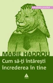 Cum sa-ti intaresti increderea in tine - Marie Haddou