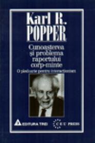 Cunoasterea si problema raportului corp minte - Karl R. Popper
