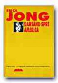 Dansand Spre America - JONG Erica, Trad. NISTOR Irina-Margareta