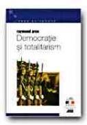Democratie si Totalitarism - ARON Raymond, Trad. CEAUSU Simona