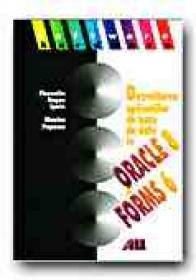 Dezvoltarea Aplicatiilor De Baze De Date In Oracle 8 si Oracle Forms 6 - IPATE Florentin Eugen, POPESCU Monica