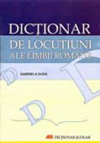 Dictionar De Locutiuni Ale Limbii Romane - Duda Gabriela