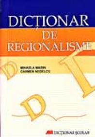Dictionar De Regionalisme  - MARIN Mihaela, NEDELCU Carmen