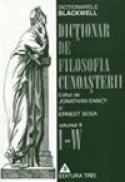 Dictionar de filosofia cunoasterii Volumul II - Jonathan Dancy, Ernest Sosa