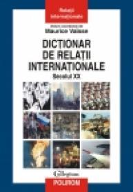 Dictionar de relatii internationale. Secolul XX - Maurice Vaisse (coord. )